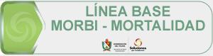 Línea Base Morbi-Mortalidad